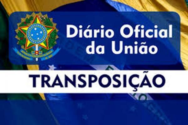 TRANSPOSIÇÃO - Nova lista de servidores beneficiados é publicada no Diário Oficial da União nesta sexta-feira