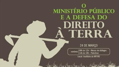 MP/RO promove Simpósio e realiza audiência pública para discutir conflitos agrários em Rondônia