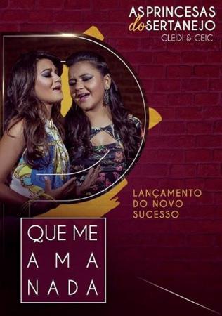 Princesas do Sertanejo lançam clipe oficial de Que Me Ama Nada
