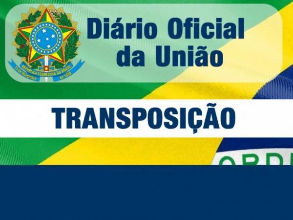 TRANSPOSIÇÃO - Diário Oficial publica mais uma lista de servidores que vão para a folha da União