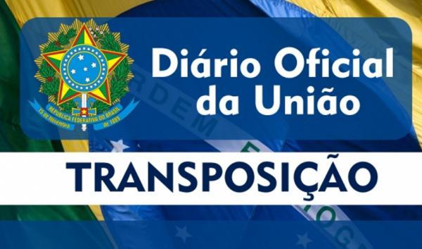 TRANSPOSIÇÃO - Mais uma lista com 70 nomes publicados no Diário Oficial da União